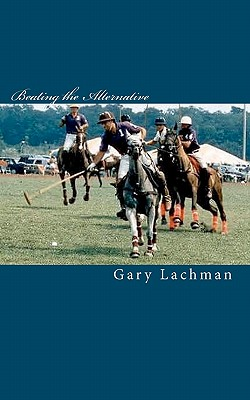 Beating the Alternative, Lachman, Gary