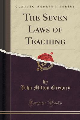 Image for The Seven Laws of Teaching (Classic Reprint)