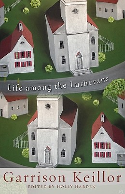 Life among the Lutherans, Garrison Keillor
