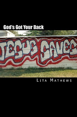 God's Got Your Back: From Gang to Glory, Mathews, Lita