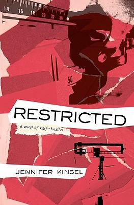 Restricted: A novel of half-truths, Kinsel, Jennifer