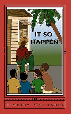 It So Happen: Caribbean short stories, Callender, Timothy O; Callender, Timothy