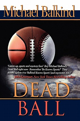 Dead Ball (Deadly Sports Mystery), Balkind, Michael