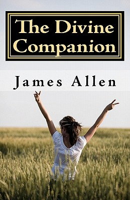 The Divine Companion: Taking You through Life in Truth, Allen, James
