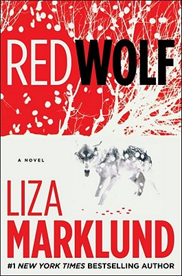 Red Wolf: A Novel, Liza Marklund