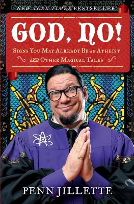 God, No!: Signs You May Already Be an Atheist and Other Magical Tales, Jillette, Penn