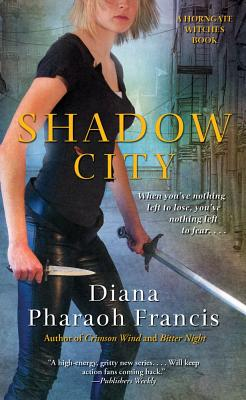 Image for Shadow City (Horngate Witches Books) by Francis, Diana Pharaoh