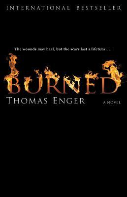 Burned  A Novel, Enger, Thomas