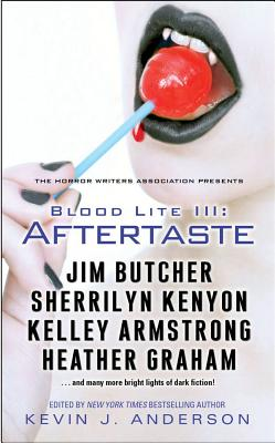 Blood Lite III: Aftertaste, Kevin J. Anderson and Jim Butcher and Sherrilyn Kenyon and Kelley Armstrong and Heather Graham