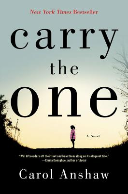 Carry the One: A Novel, Carol Anshaw