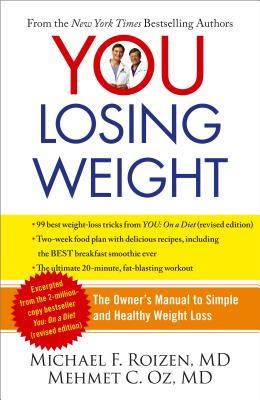 Image for YOU: Losing Weight: The Owner's Manual to Simple and Healthy Weight Loss