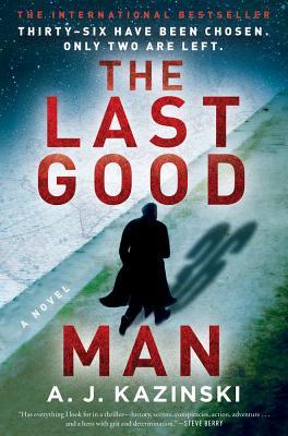 The Last Good Man: A Novel, A.J. Kazinski