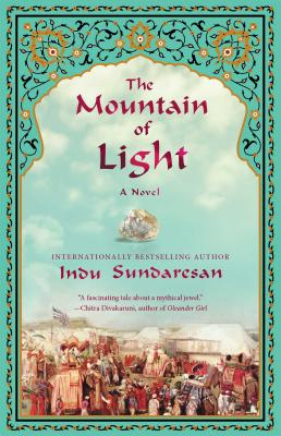 The Mountain of Light: A Novel, by Indu Sundaresan  (Author)
