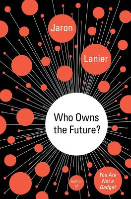 The Fate of Power and the Future of Dignity, Lanier, Jaron