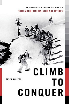 Image for Climb to Conquer: The Untold Story of WWII's 10th Mountain Division