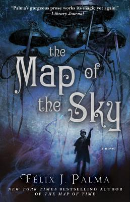 The Map of the Sky: A Novel, Felix J. Palma