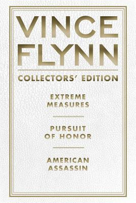 Vince Flynn Collectors' Edition #4: Extreme Measures, Pursuit of Honor, and American Assassin, Flynn, Vince
