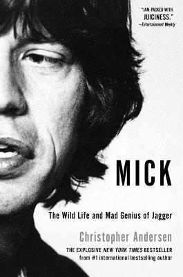 Image for Mick: The Wild Life and Mad Genius of Jagger