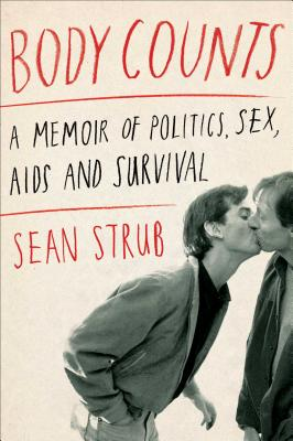 Image for Body Counts: A Memoir of Politics, Sex, AIDS, and Survival