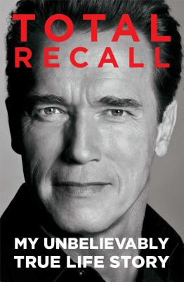 Image for Total Recall: My Unbelievably True Life Story