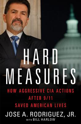 Image for Hard Measures: How Aggressive CIA Actions After 9/11 Saved American Lives