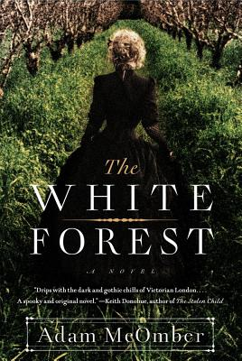 The White Forest: A Novel, McOmber, Adam