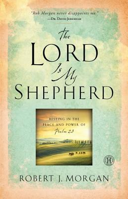 Image for The Lord Is My Shepherd: Resting in the Peace and Power of Psalm 23
