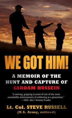 Image for We Got Him!: A Memoir of the Hunt and Capture of Saddam Hussein
