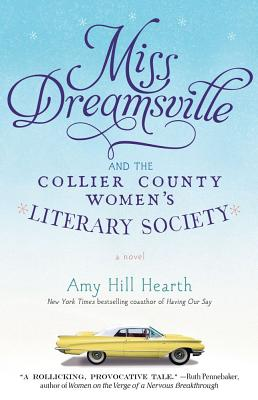 MISS DREAMSVILLE AND THE COLLIER COUNTY WOMEN'S LITERARY SOCIETY, HEARTH, AMY HILL