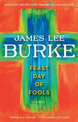 "Feast Day of Fools: A Novel (Hackberry Holland), ""Burke, James Lee"""