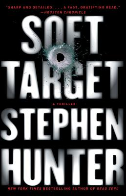Soft Target: A Thriller (Ray Cruz), Stephen Hunter