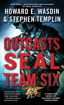 Outcasts: A SEAL Team Six Novel, Howard E. Wasdin, Stephen Templin