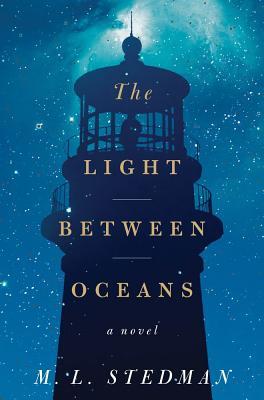 The Light Between Oceans: A Novel, ML Stedman