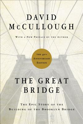 Image for The Great Bridge: The Epic Story of the Building of the Brooklyn Bridge