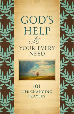 God's Help for Your Every Need: 101 Life-Changing Prayers, Howard Books