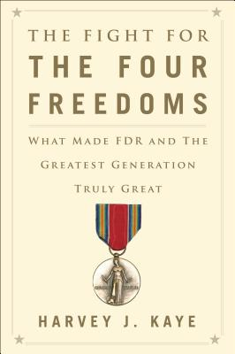 Image for The Fight for the Four Freedoms: What Made FDR and the Greatest Generation Truly Great