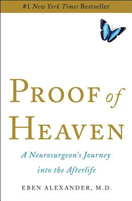 Image for PROOF OF HEAVEN A NEUROSURGEON'S JOURNEY INTO THE AFTERLIFE