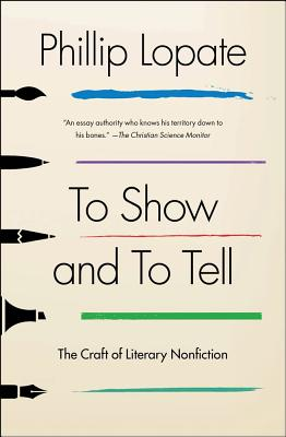 Image for To Show and to Tell: The Craft of Literary Nonfiction