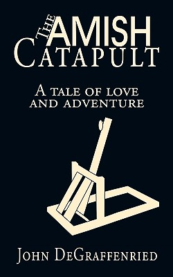 Image for The Amish Catapult: A tale of love and adventure