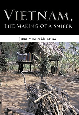 Vietnam, the Making of a Sniper, Mitchem, Jerry Melvin