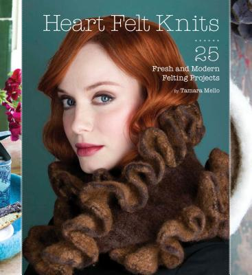 Image for HEART FELT KNITS 25 FRESH AND MODERN FELTING PROJECTS