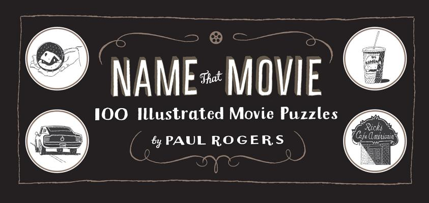 Image for Name That Movie: 100 Illustrated Movie Puzzles