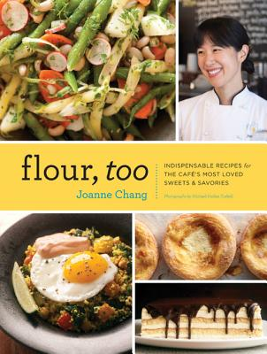 Image for Flour, Too: Indispensable Recipes for the Cafe's Most Loved Sweets & Savories