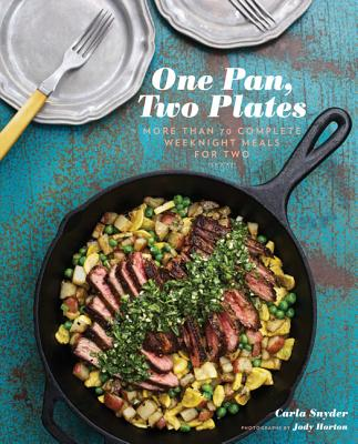 ONE PAN, TWO PLATES: MORE THAN 70 COMPLETE WEEKNIGHT MEALS FOR TWO, SNYDER, CARLA