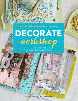 Image for Decorate Workshop: Design and Style Your Space in 8 Creative Steps
