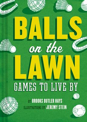 BALLS ON THE LAWN, BROOKS BUTLER HAYS