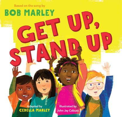 Image for Get Up, Stand Up: (Preschool Music Book, Multicultural Books for Kids, Diversity Books for Toddlers, Bob Marley Children's Books)