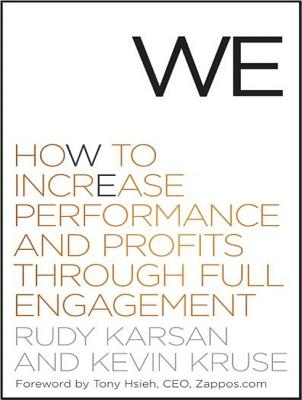 We: How to Increase Performance and Profits Through Full Engagement, Karsan, Rudy; Kruse, Kevin