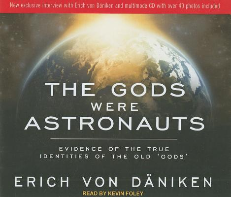 The Gods Were Astronauts: Evidence of the True Identities of the Old 'Gods', Daniken, Erich von
