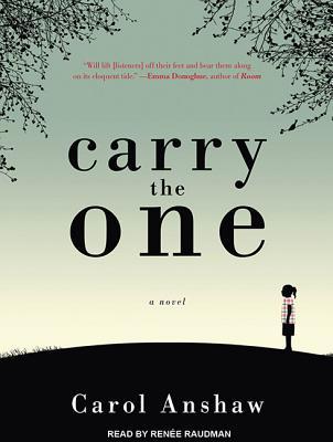 Carry the One: A Novel, Anshaw, Carol